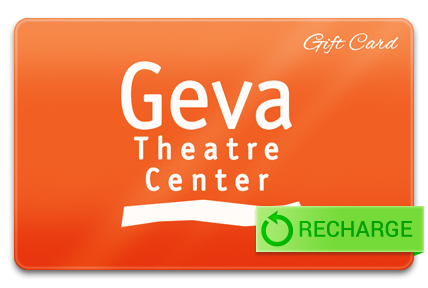 Recharge your Geva Theatre Center Card